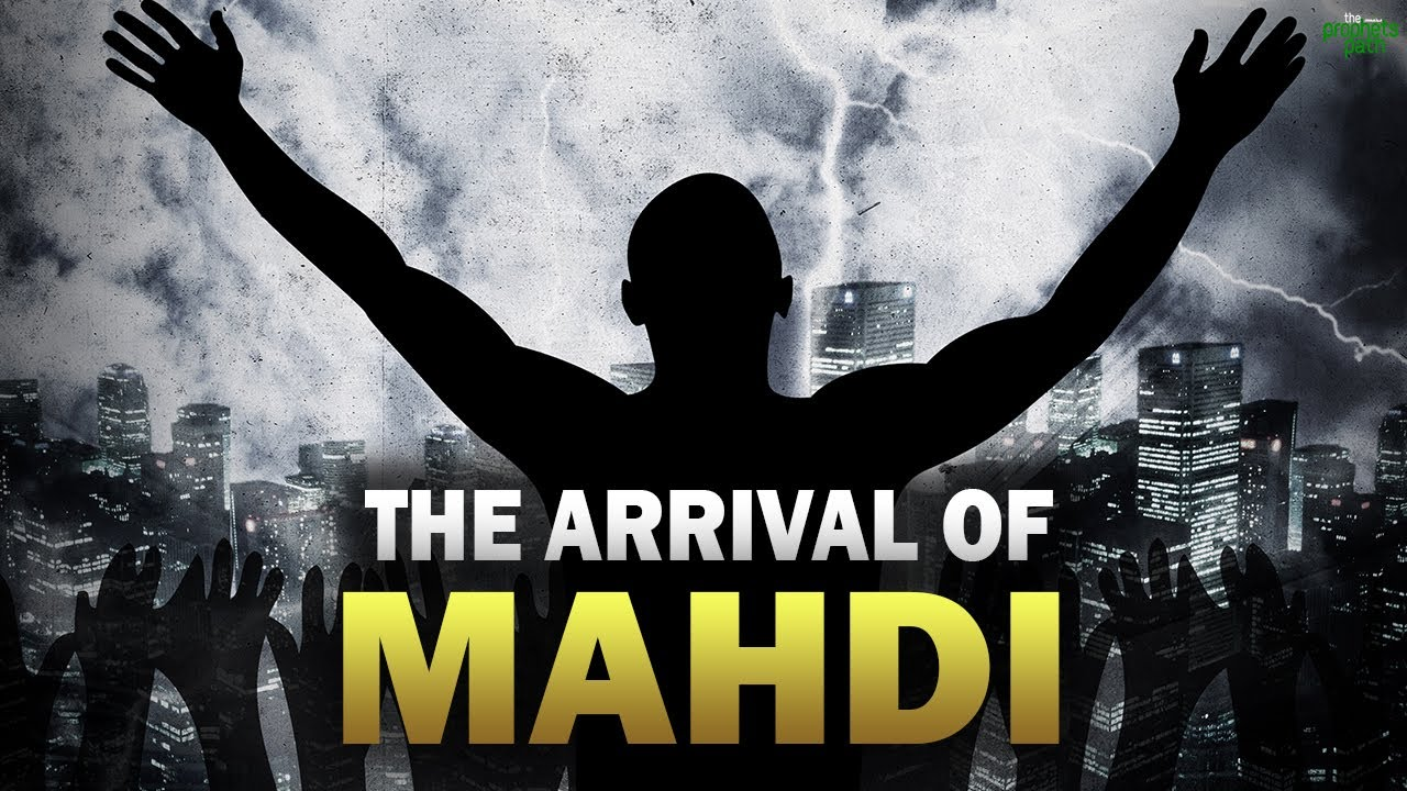 THE ARRIVAL OF MAHDI