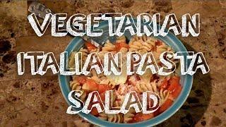 Vegetarian Italian Pasta Salad • Joeslightbites
