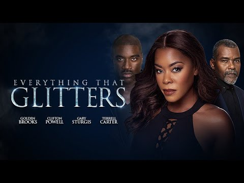 Download Everything That Glitters (2018) | Full Movie | Clifton Powell | Golden Brooks | Terrell Carter
