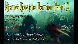 Ntxoov Yias the Warrior Part 11