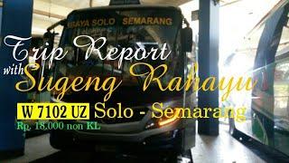 Trip Report Sugeng Rahayu W 7102 UZ. Sopirnya Gaull kang