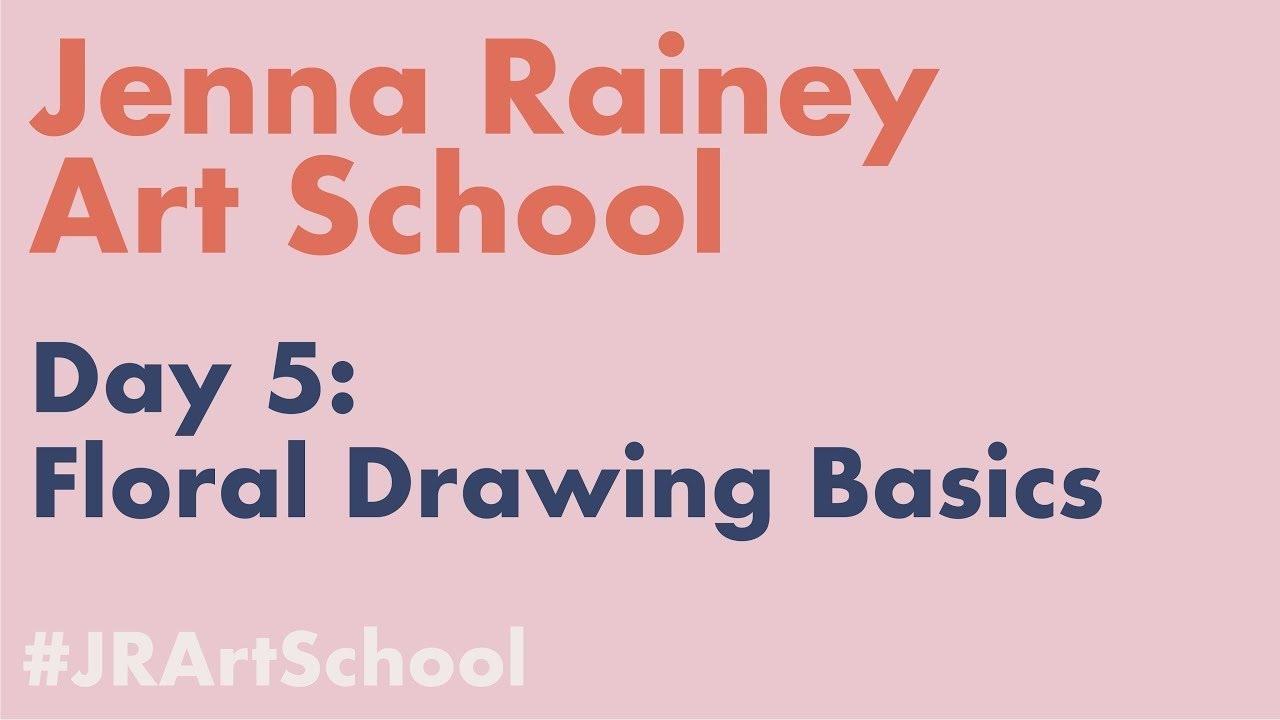 Jenna Rainey Art School | Day 5: Floral Drawing Basics
