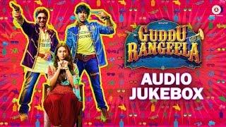 Guddu Rangeela Audio Jukebox | Arshad Warsi, Amit Sadh, Ronit Roy & Aditi Rao Hydari | Amit Trivedi