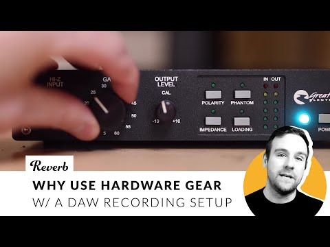 Why Use Hardware Outboard Gear W/ A DAW-Based Recording Setup | Reverb
