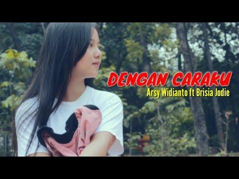 #DITRENDING                     Dengan Caraku ARSY WIDIANTO Ft BRISIA JODIE | COVER MUSIC VIDEO CLIP