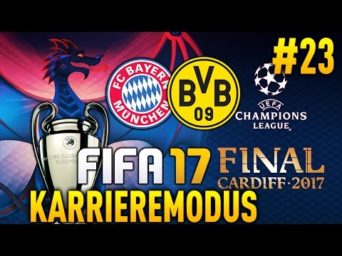 FIFA 17 KARRIEREMODUS #23 ★ CHAMPIONS LEAGUE FINALE VS DORTMUND! ★ FIFA 17 Karrieremodus Deutsch