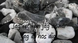 Melissa Horn - Jag vet vem jag är när jag är hos dig (Lyrics)