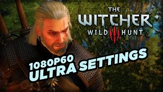 1080p60 Ultra Settings PC Gameplay - The Witcher 3: Wild Hunt