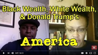 Black Wealth, White Wealth, and Donald Trump's America