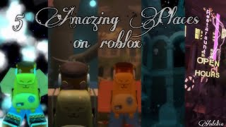5 Amazing Places On Roblox| Relaxing Games| ROBLOX