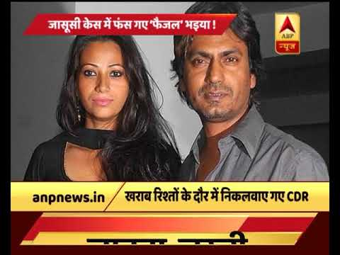 Did Nawazuddin Siddiqui spy on wife by procuring her call details?