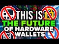 THIS Is The Future Of Crypto Hardware Wallets (NOT WHAT ...