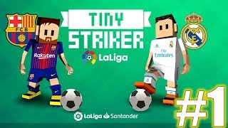 Tiny Striker La Liga 2018 Gameplay #1 HD