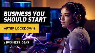Which Businesses You Can Start After Lock Down? Easiest Business To Start After Lock Down