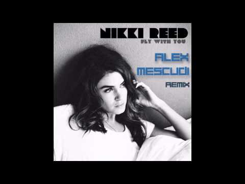 Nikki Reed - Fly With You (Alex Mescudi Remix)