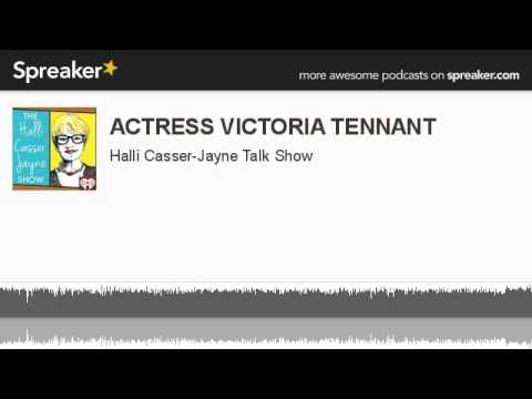 ACTRESS VICTORIA TENNANT made with Spreaker