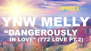 YNW Melly - Dangerously In Love REMIX - UPROXX NEW MUSIC