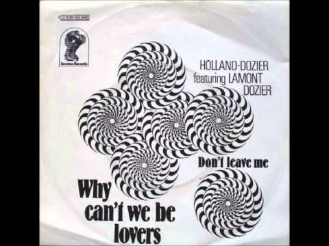 Holland-Dozier Featuring Lamont Dozier ~ Why Can't We Be Lovers