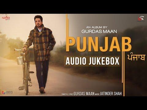 PUNJAB | Gurdas Maan | Jatinder Shah | Full Album, Audio Jukebox | New Punjabi Song 2017, Saga Music