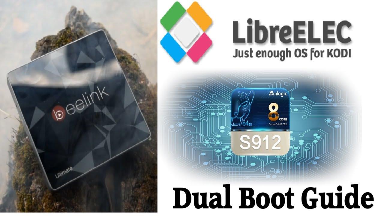 TUTORIAL: LibreELEC Amlogic S912 Dual Boot Installation