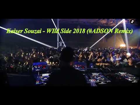 Kaiser Souzai - WIld Side 2018 (#ADSON Remix) Demo !!!