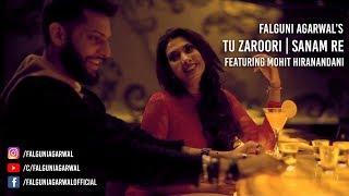 Tu Zaroori / Sanam Re MASHUP | Falguni Agarwal ft. Mohit Hiranandani MTV Splitsvilla 10 | ZiD