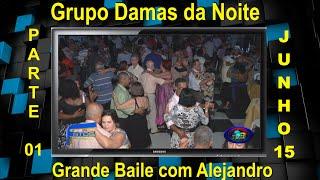 Bailão do Grupo Damas da Noite no Entrerriense com Alejandro Grav Maio 2015 - parte 01.