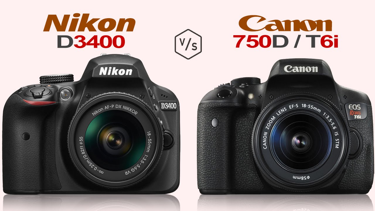 Nikon D3400 Vs Canon Eos Rebel T6i 750d Youtube Dslr