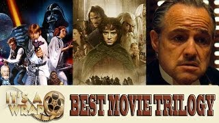 Best Movie Trilogy Of All-Time: It's A Wrap!