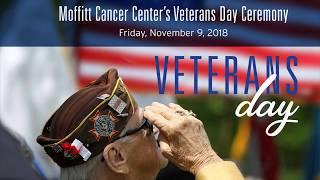 Veterans Day Celebration at Moffitt Cancer Center - 2018