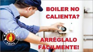 Boiler no calienta? Ajusta Fácilmente Tu Calentador y Obtén más agua caliente   Hacerlo fácil