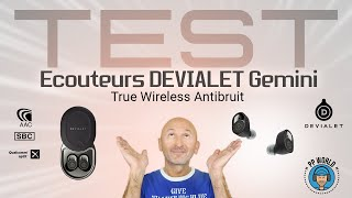 TEST : Ecouteurs DEVIALET Gemini (True Wireless Antibruit)