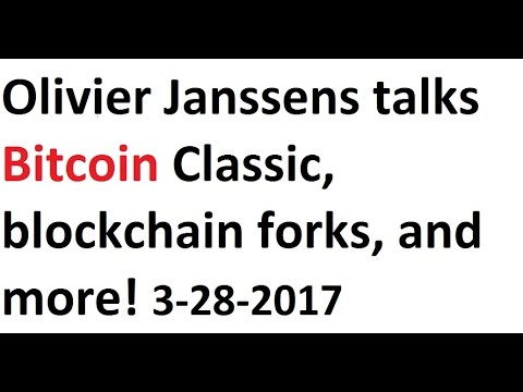 Olivier Janssens talks Bitcoin Classic, blockchain forks, and more! 3-28-2017