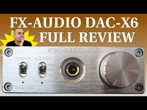 ShenZhen FX-Audio DAC-X6 Review
