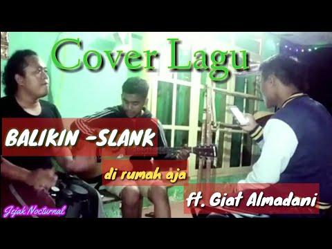 cover-lagu-slank---balikin-by-jejak-nocturnal-ft.-giat-almadani