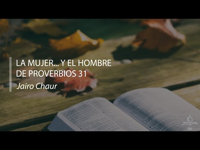 La mujer... y el hombre de Pr. 31 - Jairo Chaur