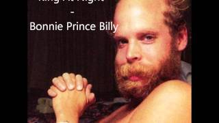 King At Night - Bonnie Prince Billy