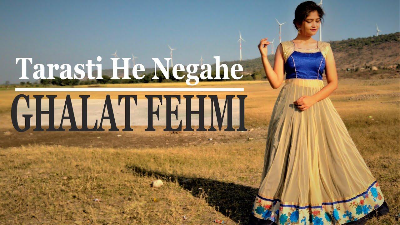 TARASTI HE NEGAHE | Ghalat Fehmi | Dance Cover