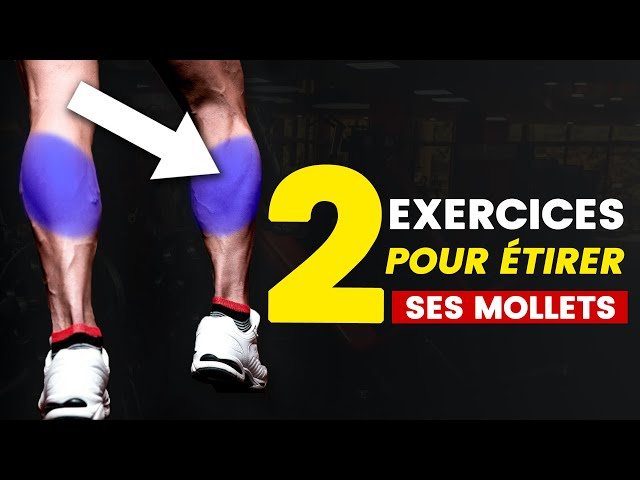 ÉTIREMENT MOLLET : 2 EXERCICES INCONTOURNABLES
