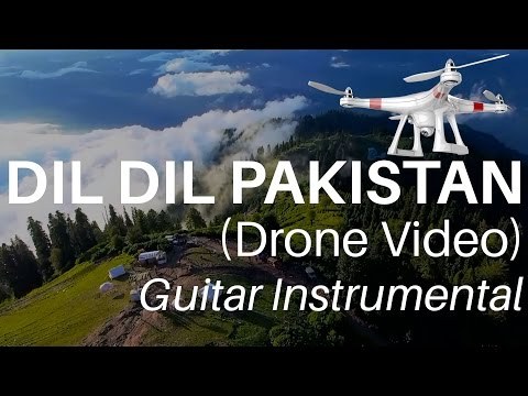 Dil Dil Pakistan Guitar Instrumental | Drone Video of Northern Areas