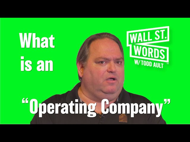 Wall Street Words word of the day = Operating Company