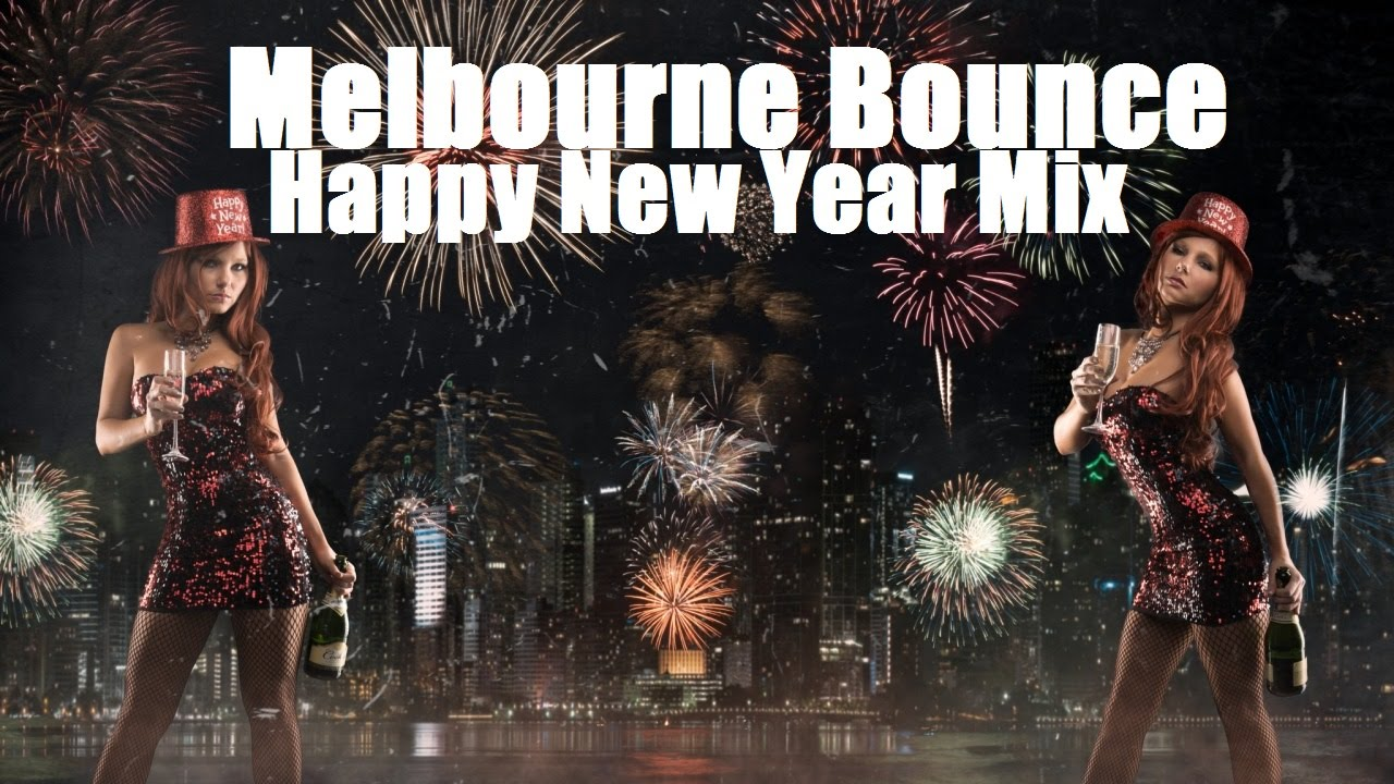 Melbourne Bounce Happy New Year Mix 2016   Dirty Electro House Music ...
