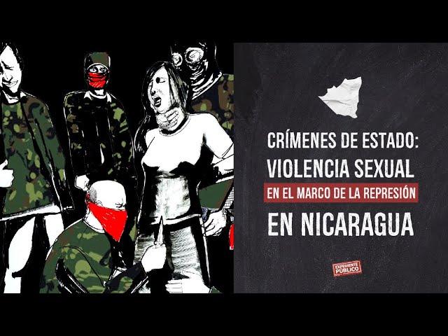 Crímenes de Estado: violencia sexual en el marco de la represión en Nicaragua