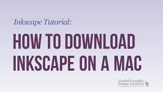 Introduction and downloading Inkscape for a Mac - Inkscape Tutorial -- Video 2