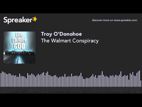 The Walmart Conspiracy (made with Spreaker)
