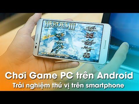 Chơi game PC trên Android: Tại sao không?