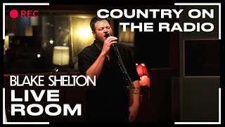 "Blake Shelton ""Country On The Radio"" captured in The Live Room"