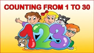 COUNTING FROM 1 to 30 - Funny and simple numbers learning - Kids baby learning to count