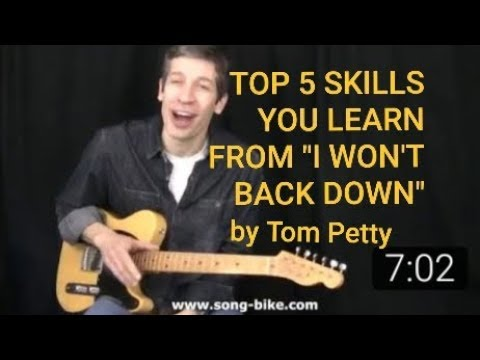 "TOP 5 SKILLS YOU LEARN FROM ""I WON'T BACK DOWN"" by TOM PETTY !"