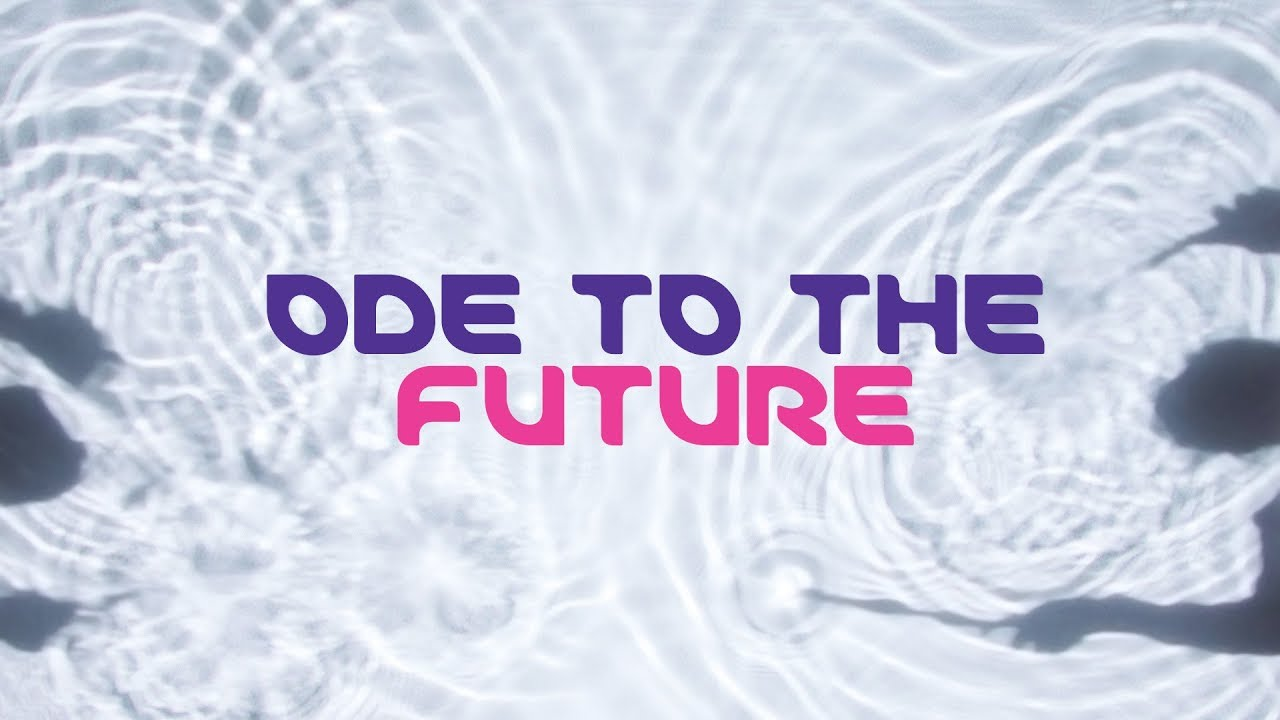 Ode to the Future
